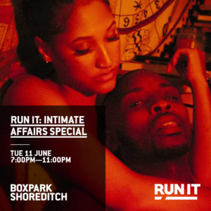 RUN IT Intimate Affairs Special at Boxpark